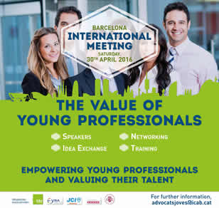 REGISTRATION NOW OPEN UNTIL 26TH APRIL! International Meeting- The Value of Young Professionals, Saturday 30th April 2016, at the Barcelona Bar Association